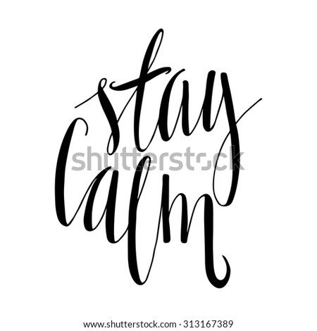 stay calm hand drawn lettering