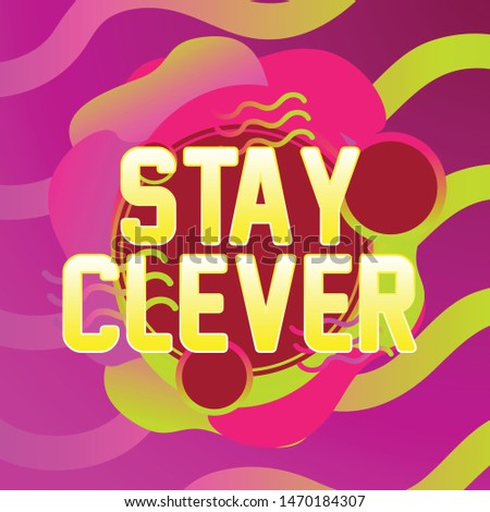 stay clever  beautiful greeting