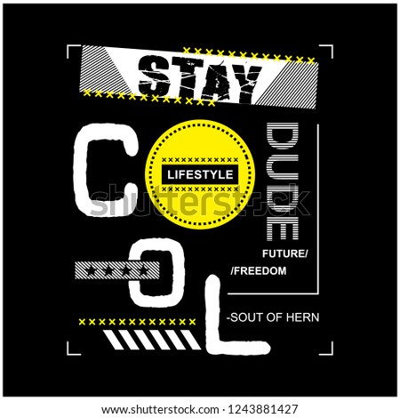 stay cool dude typography design t-shirt,vector illustration