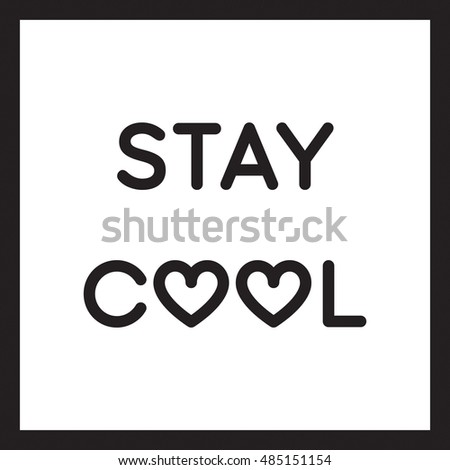 stay cool quote heart poster