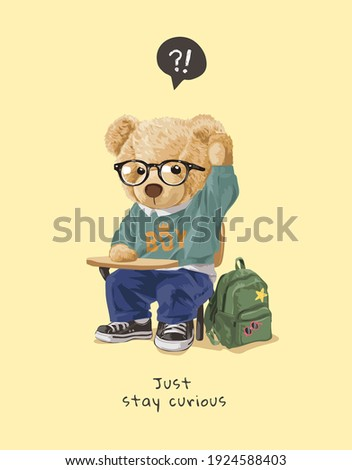 stay curious slogan with bear doll in glasses sitting on lecture chair illustration