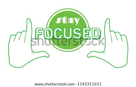 Stay focused quote print poster. Inspiration saying goal banner design. Focus success target in hands frame vector green Illustration. positive motivation business text isolated on white background.