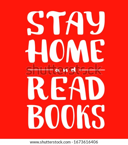 stay home and read books hand
