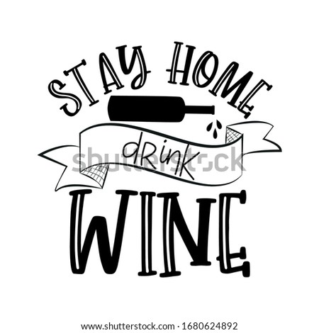 stay home drink wine  funny