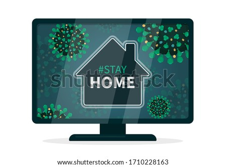 Stay home hashtag because of covid-19 infection. Flat vector illustration a tv that displays a house that is surrounded with coronavirus with green spikes. It is safer to comply with quarantine.