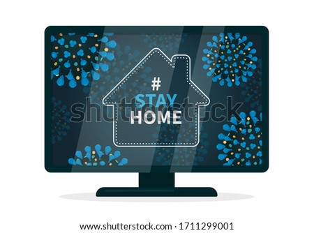 Stay home hashtag because of covid-19 infection. Flat vector illustration a tv that displays a house that is surrounded with coronavirus with blue spikes. It is safer to comply with quarantine.