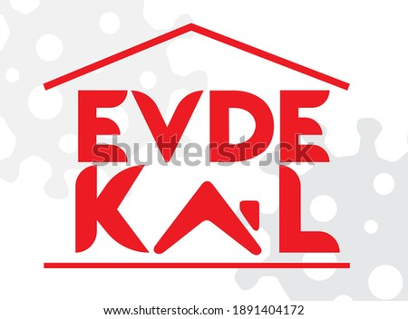 Stay Home icon. Turkish: Evde kal ikon. Staying at home during a pandemic print. Home Quarantine illustration Stok fotoğraf ©
