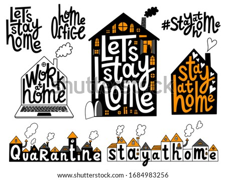 Stay home, quarantine, work at home, home office and hashtag stay at home set of posters. Self isolation lettering. Covid 19 prevention concept.Vector calligraphy.T-shirt, poster, banner, sticker Stock photo ©