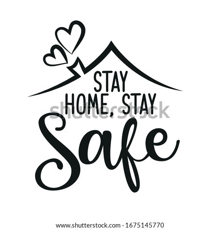 Stay home, stay safe - Lettering typography poster with text for self quarantine times. Hand letter script motivation sign catch word art design. Vintage style monochrome illustration.