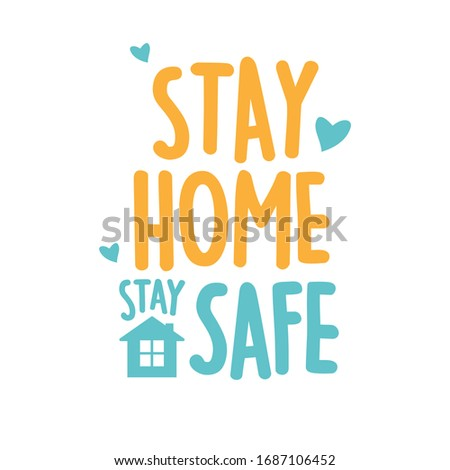 Stay home, stay safe vector,  Typography campaign poster with text for your own quarantine time. family Motivational quotes to stay safe at home from disease outbreaks. text with the house logo.