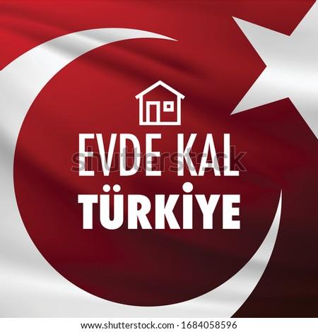 STAY HOME TURKEY illustration. Turkish: Evde Kal Turkiye.  Stok fotoğraf ©