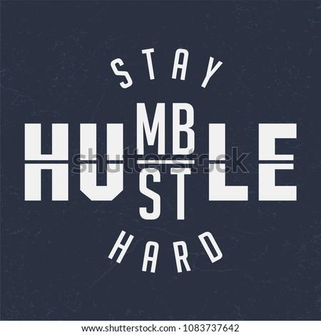 Stay Humble / Hustle Hard - Tee Design For Printing