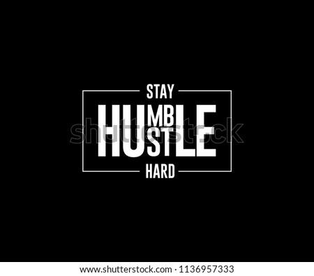 Stay humble hustle hard tee graphic