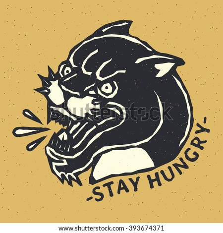 Stay Hungry.  Creative Quote Typography Vintage, Motivation Poster Concept With Angry Black Panther Head. Traditional Tattoo Flash. Vector illustration On Grunge Texture Background