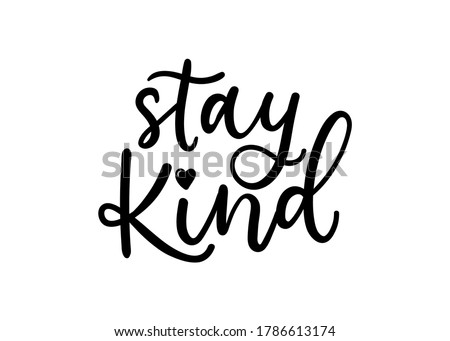 Stay kind inspirational quote isolated on white background. Motivational quote about kindness with lettering. Vector illustration. Foto stock ©