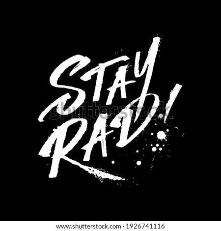 Stay Rad! Hand drawing motivational lettering illustration. Zdjęcia stock ©