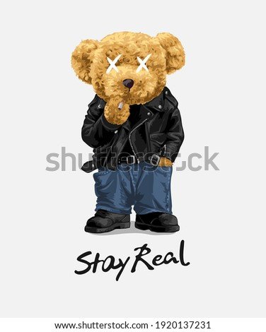 stay real slogan with cool bear doll in leather jacket smoking illustration