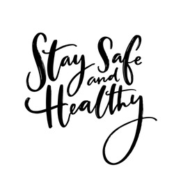 Stay safe and healthy. Handwritten wish of taking care. Support banner with inspirational message. Vector black quote.