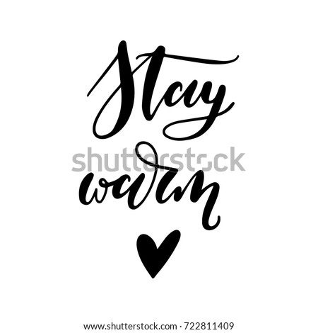 Stay Warm. Hand-lettered calligraphic quote print. Vector illustration