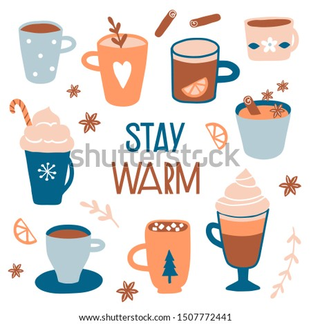 Stay warm. Hot drinks card, print or poster. Autumn or winter holidays. Christmas beverages collection. Vector illustration with tea, hot chocolate, cocoa with marshmallow, masala tea. Cozy lifestyle