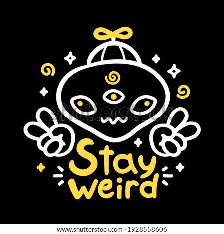 Stay weird slogan. Funny alien show peace sign. Vector cartoon character illustration. Stay weird alien print for t-shirt,poster,card concept Foto stock ©