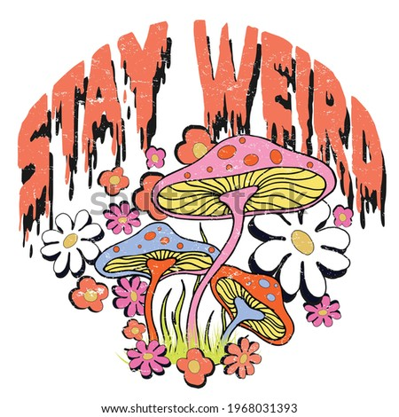 Stay weird Slogan Print with Hippie Style Flowers - 70's Groovy Themed Hand Drawn Abstract Graphic Tee Vector Sticker Foto stock ©