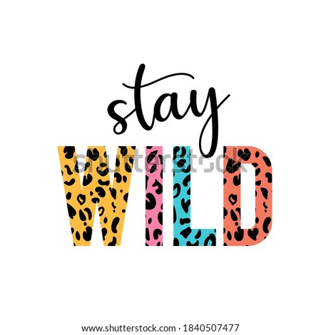 stay wild illustration with