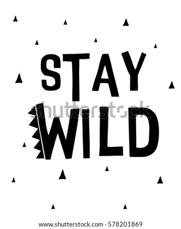 stay wild typography for shirt print design. Vector.