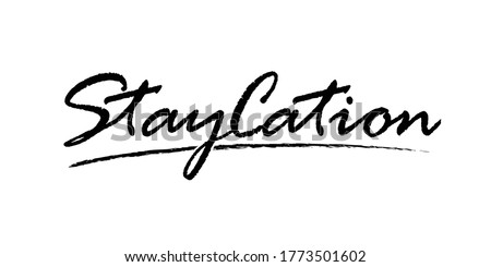 Staycation vector illustration for card, ad, logo, background. Vacation at home template. Holiday calligraphy print. Internal tourism poster. Local tourism, day trip, getaway banner. Summer plans 2020