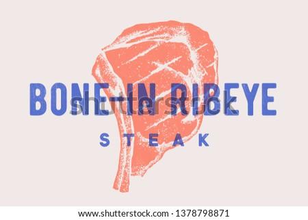 Steak, Bone-In Ribeye. Poster with steak silhouette, text Bone-In Ribeye, Steak. Logo typography template for meat shop, market, restaurant. Design - banner, sticker, menu. Vector Illustration