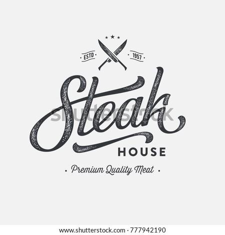 Steak House or Meat Store Vintage Typography Labels, Emblems, Logo Templates. Handmade lettering. Vector illustration