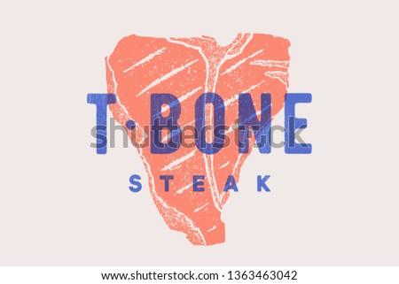Steak, T-Bone. Poster with steak silhouette, text T-Bone, Steak. Logo typography template for meat business - shop, market, restaurant or design - banner, sticker, menu. Vector Illustration