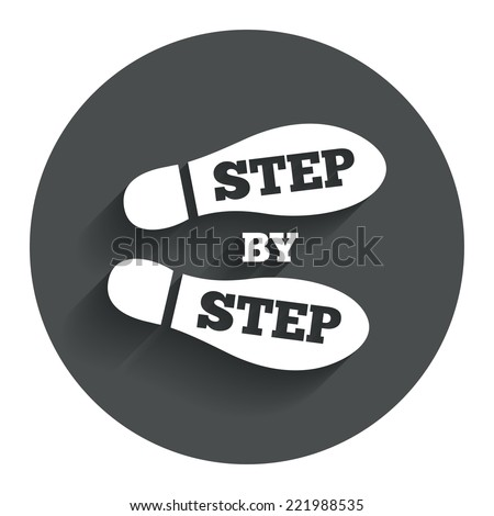 Step by step sign icon. Footprint shoes symbol. Circle flat button with shadow. Modern UI website navigation. Vector
