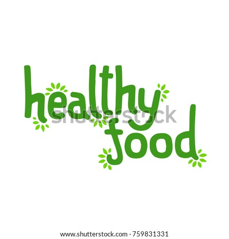 Sticker of healthy food for a vegan product, cafe, shop or restaurant. Vector lettering with leaves for eco organic diet