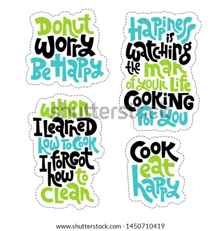 Sticker set design template with hand drawn vector lettering. Phrases about food preparation. Cooking handwritten multicolour slogans. Modern concept typography layout.