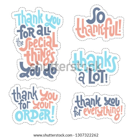 Sticker set design template with hand drawn vector lettering. Unique funny phrases about thank you, appreciation, gratitude, gratefulness, honorary mention. Ideal for a social media, gift, shop order.