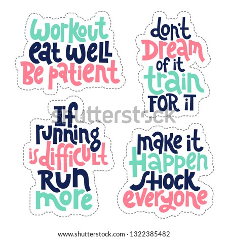 Sticker set design template with hand drawn vector lettering. Unique motivational phrases about workout, gym, fitness, wellness program, inspiration to lose weight. Modern concept typography layout.