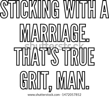 Sticking with a marriage That's true grit man