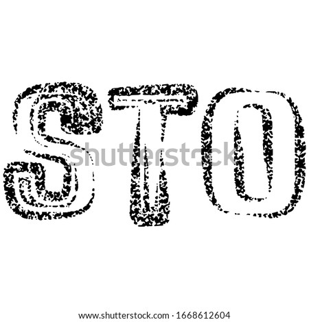STO.Modern slang.Colloquial expression.Common language.Decorative font style.Vector lettering illustration.