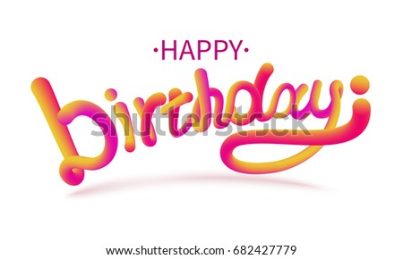 Stock vector illustration Happy birthday font with letters. Glossy orange paint letters. 3D-style render of bubble font with glint. Happy birthday Isolated on a transparent background. EPS10