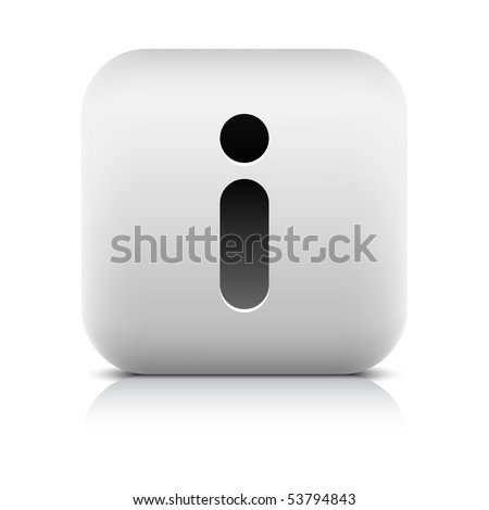 Stone web 2.0 button information symbol sign. White rounded square shape with shadow and reflection. White background