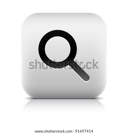 Stone web 2.0 button magnifier symbol sign. White rounded square shape with black shadow and gray reflection on white background. This vector illustration created and saved in 8 eps