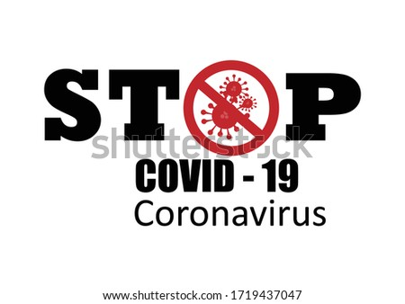Stop covid - 19,coronavirus concept vector on white background