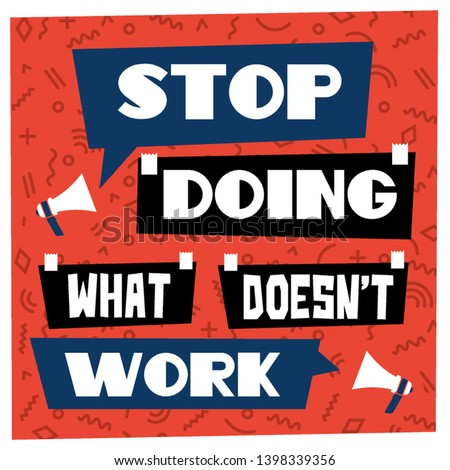 Stop Doing What doesn't Work. Vector Illustration Poster.