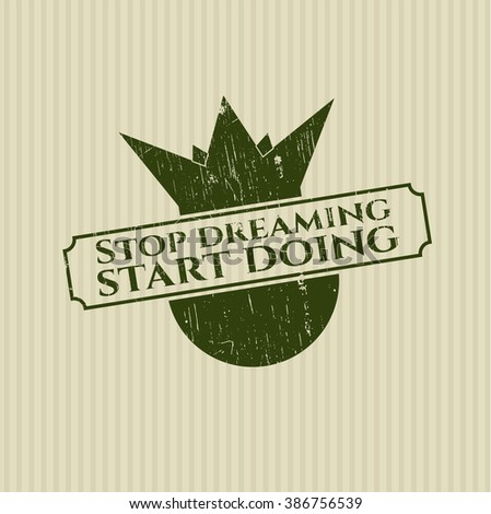Stop dreaming start doing grunge style stamp
