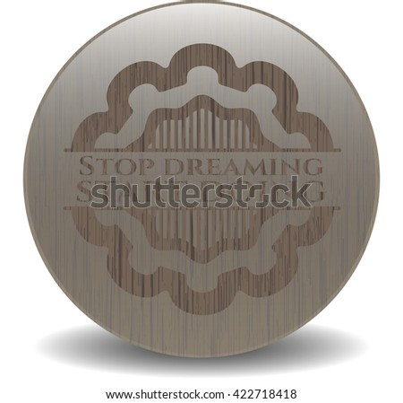 Stop dreaming start doing wood emblem. Retro