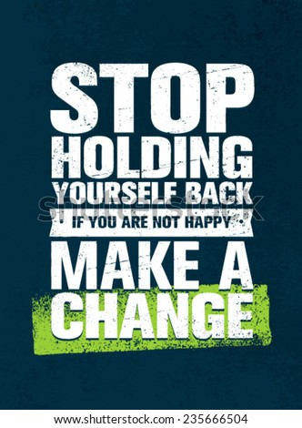 stop holding yourself back if