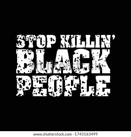 Stop Killing Black People. Protest Banner about Human Right of Black People in US. America. Vector Illustration.