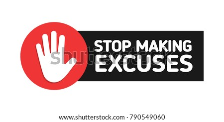 Stop Making Excuses. Red road sign with hand icon. Flat vector illustration isolated on white.