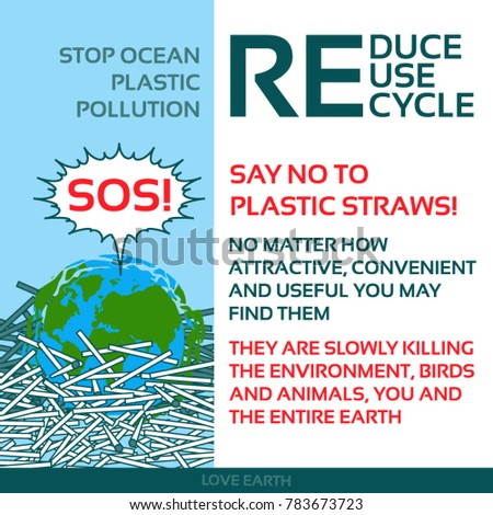 Stop plastic pollution-Reduce, Reuse, Recycle-Say no to plastic   straws